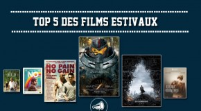 Top 5 des meilleurs films de l'été !
