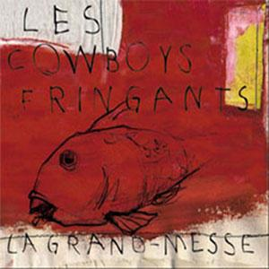 Les Cowboys Fringants La Grand Messe