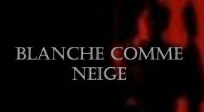 Critique Court-Métrage : Blanche comme neige (de Delphine Seignon)