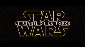 Événement: La bande annonce finale de Star Wars : Le Réveil de la Force