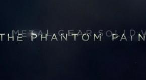 Metal Gear Solid 5 : The Phantom Pain confirmé avec un premier trailer