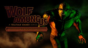 Test : The Wolf Among us : épisode 3 : A Crooked Mile