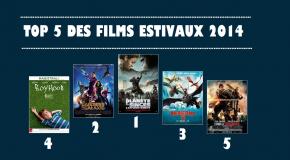 Top 5 des meilleurs films de l'été 2014 !