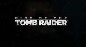 Rise of the Tomb Raider : un nouveau trailer dévoilé