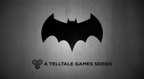 Batman : Telltale Games lève le voile sur le Chevalier Noir
